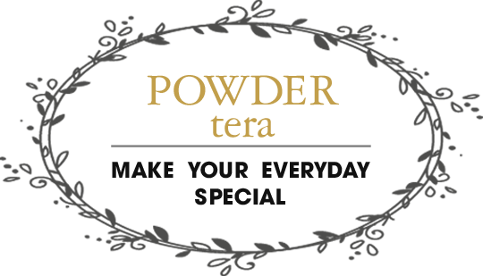 Powder tera Make  Your  Everyday Special